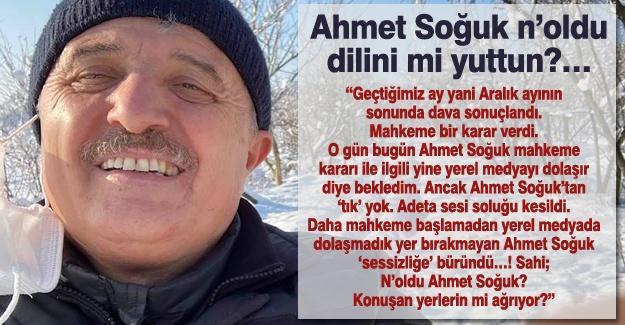 Ahmet Soğuk n'oldu dilini mi yuttun?…