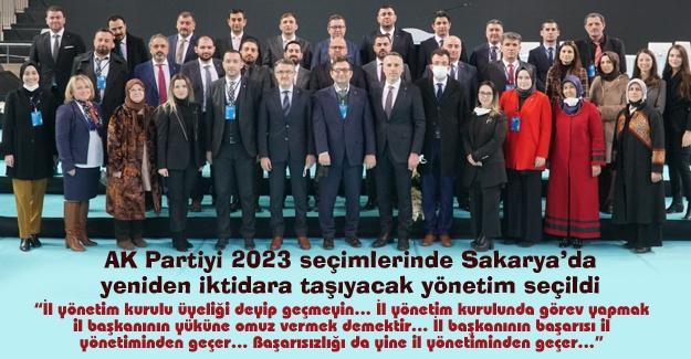 AK Partiyi 2023 seçimlerinde Sakarya'da yeniden iktidara taşıyacak yönetim seçildi