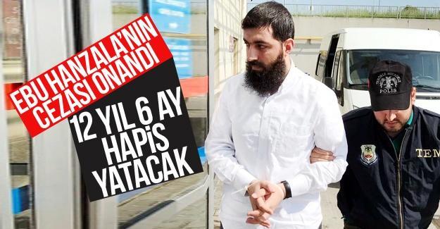 Ebu Hanzala'nın cezası onandı