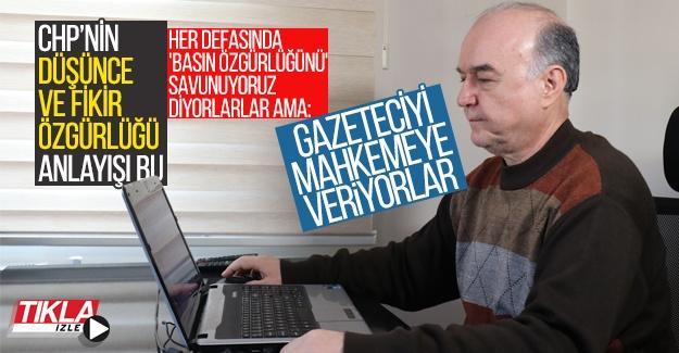 'Basın özgürlüğü' diyen CHP gazeteciyi mahkemeye veriyor