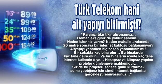 Türk Telekom hani alt yapıyı bitirmişti?