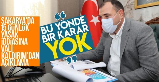 Sakarya'da 15 günlük yasak iddiasına Vali'den açıklama