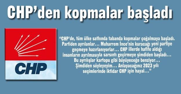 CHP'den kopmalar başladı