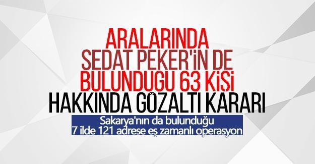 Aralarında Sedat Peker'in de bulunduğu 63 kişi hakkında gözaltı kararı