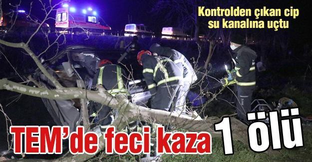TEM'de feci kaza! 1 Ölü