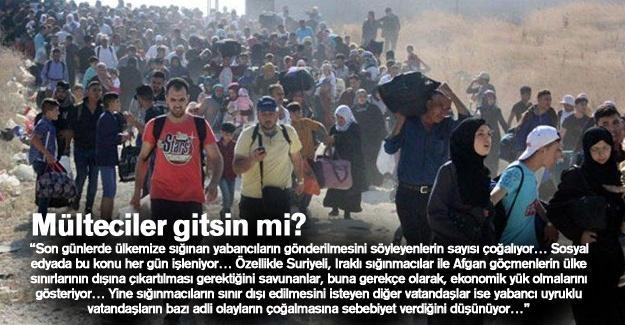 Mülteciler gitsin mi?
