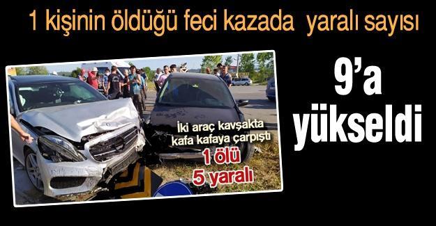 1 kişinin öldüğü feci kazada  yaralı sayısı 9'a yükseldi