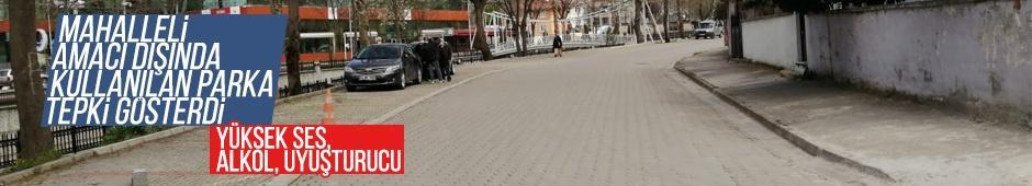 Mahalleli amacı dışında kullanılan parka tepki gösterdi