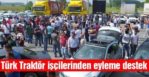 Türk Traktör işçilerinden eyleme destek