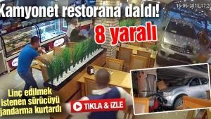 Kamyonet restorana daldı! 8 yaralı