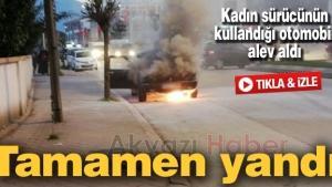 Kadın sürücünün kullandığı otomobil alev alev yandı