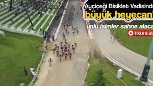 Ayçiçeği Bisiklet Vadisi'nde büyük heyecan