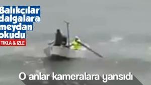 Sakarya'da balıkçılar dalgalara meydan okudu