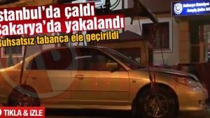 İstanbul'dan çaldı Sakarya'da yakalandı