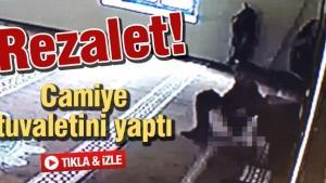 Rezalet! Camiye tuvaletini yaptı