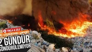 Eski çöplük 2 gündür yanıyor