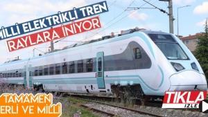 Milli Elektrikli Tren raylara iniyor
