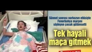 Narkozun etkisiyle Fenerbahçe marşını söyleyen çocuk gülümsetti