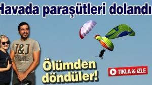 Havada paraşütleri dolanan paraşütçüler ölümden döndü!