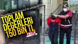 Playstation hırsızı İstanbul'da yakalandı