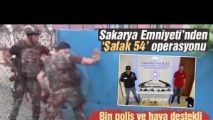 Sakarya Emniyeti'nden 'Şafak 54' operasyonu