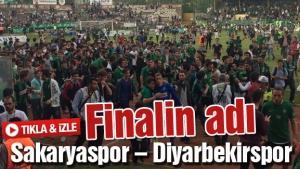 Finalin adı Sakaryaspor – Diyarbekirspor