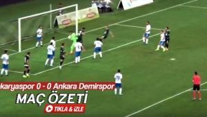 Sakaryaspor - Ankara Demirspor maç özeti