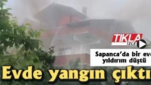Sapanca'da bir eve yıldırım düştü!