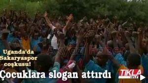 Uganda'da Sakaryaspor coşkusu!
